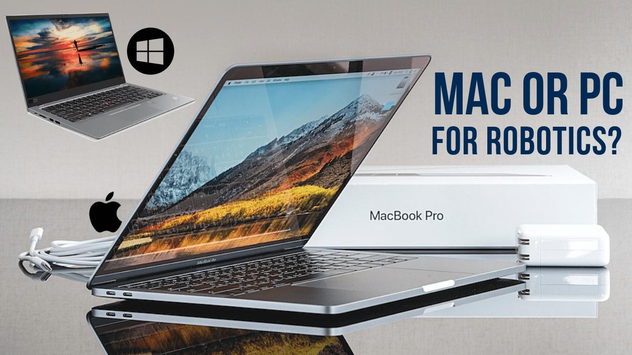 Should I use Mac or Windows PC for Robotics?
