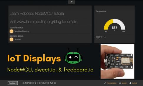 NodeMCU, dweet.io, & Freeboard.io Tutorial for IoT