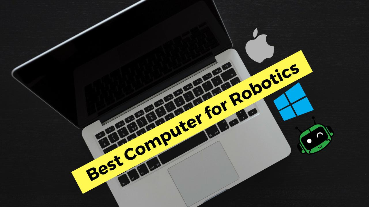 Best Computer for Robotics Engineering