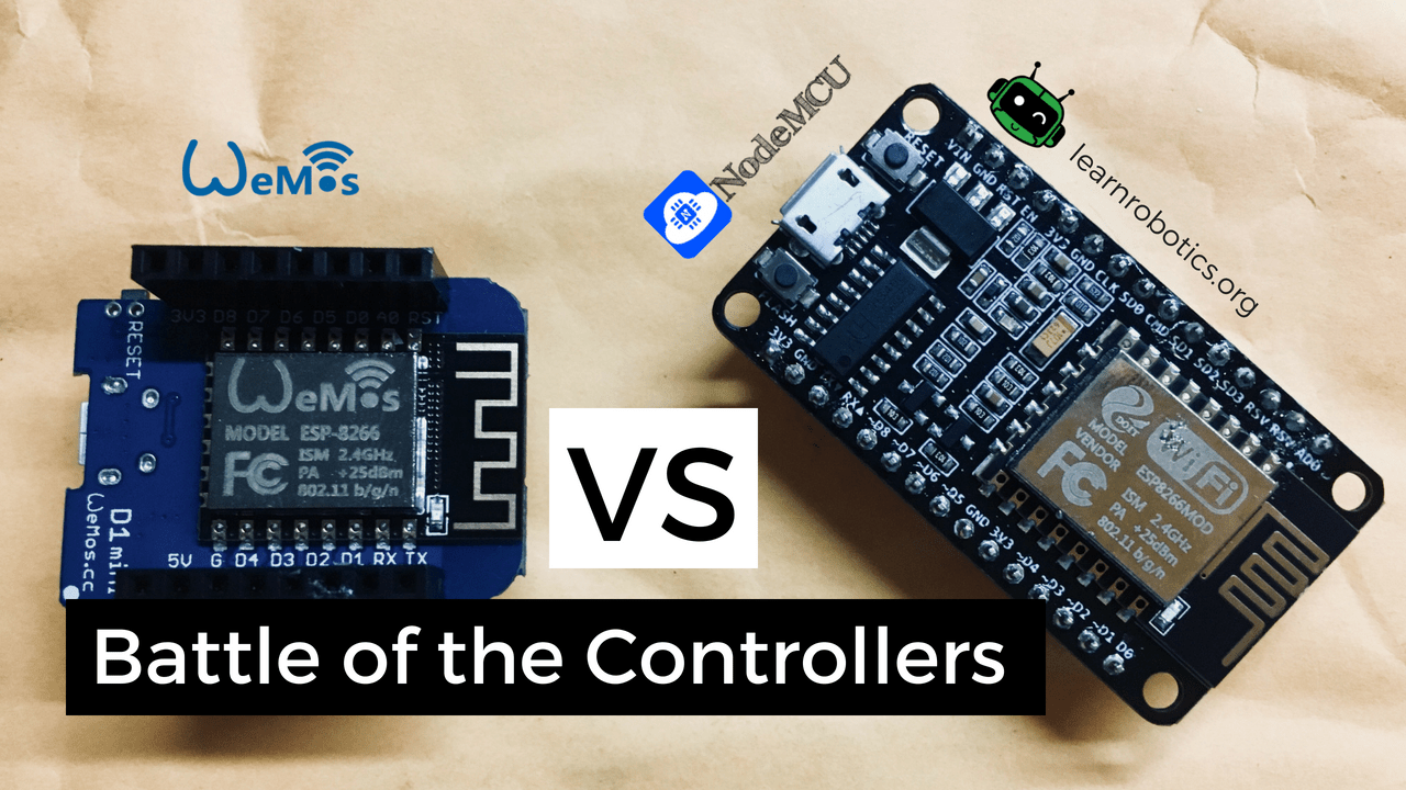 Which controller should I use…Wemos D1 Mini or NodeMCU?