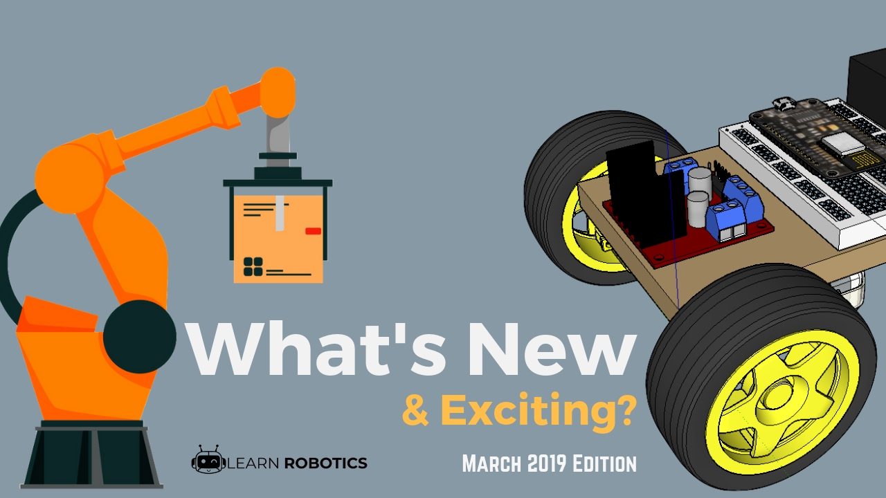 Learn Robotics what's new march 2019