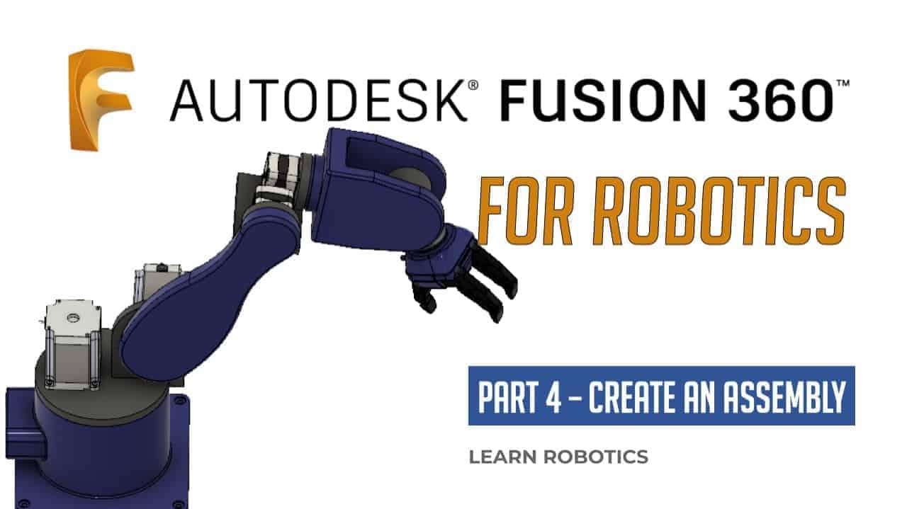 Fusion 360 Tutorial for Robotics (Part 4)