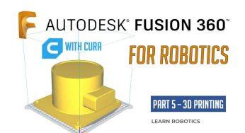 Fusion 360 Tutorial for Robotics (Part 3) - Learn Robotics