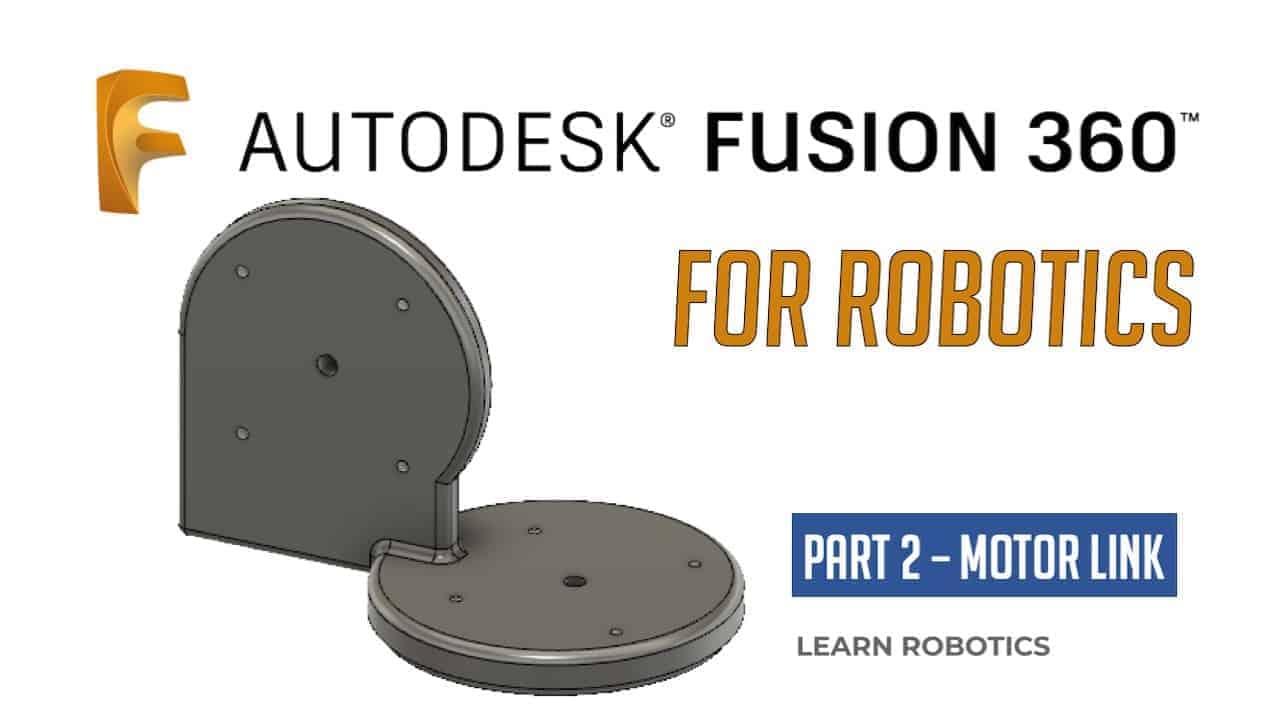 Fusion 360 Tutorial for Robotics (Part 2)