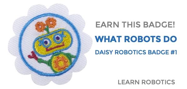 earn daisy robotics badge what robots do