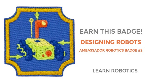 designing robots ambassador robotics badge