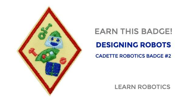 designing robots cadette robotics badge