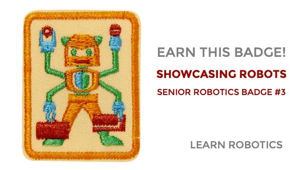 showcasing robots senior robotics badge