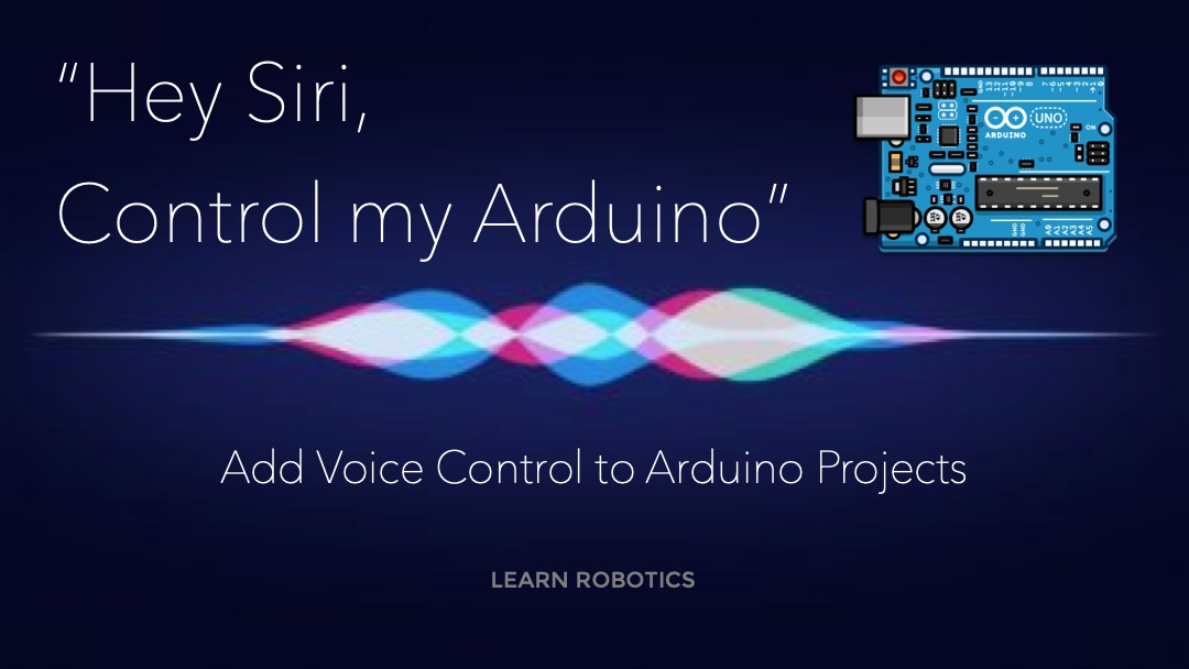 Add Voice Control to Arduino Projects using Siri