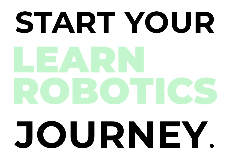 start your Learn Robotics Journey